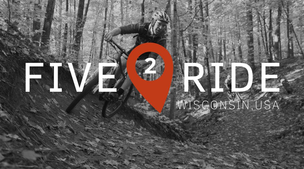Five2Ride: Mountain Bike Trails in Wisconsin