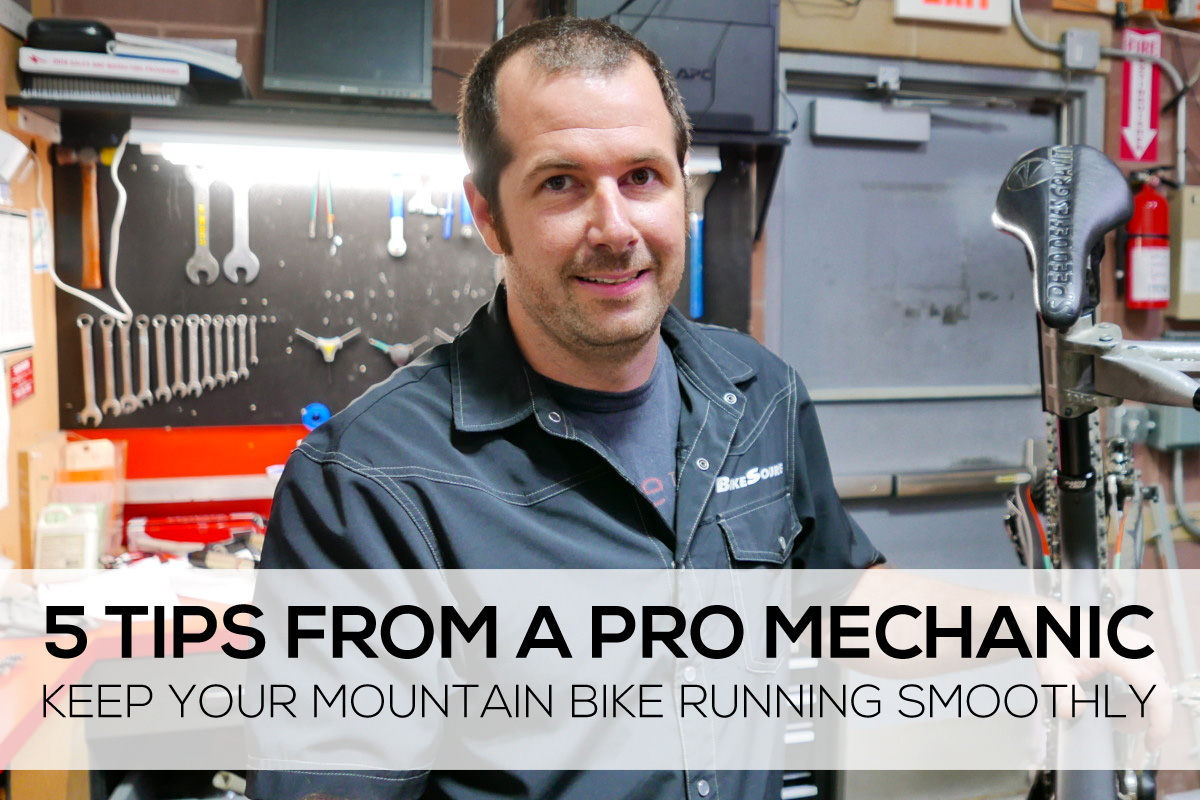 5 Tips from a Pro Mechanic on how to keep your mountain bike running smoothly