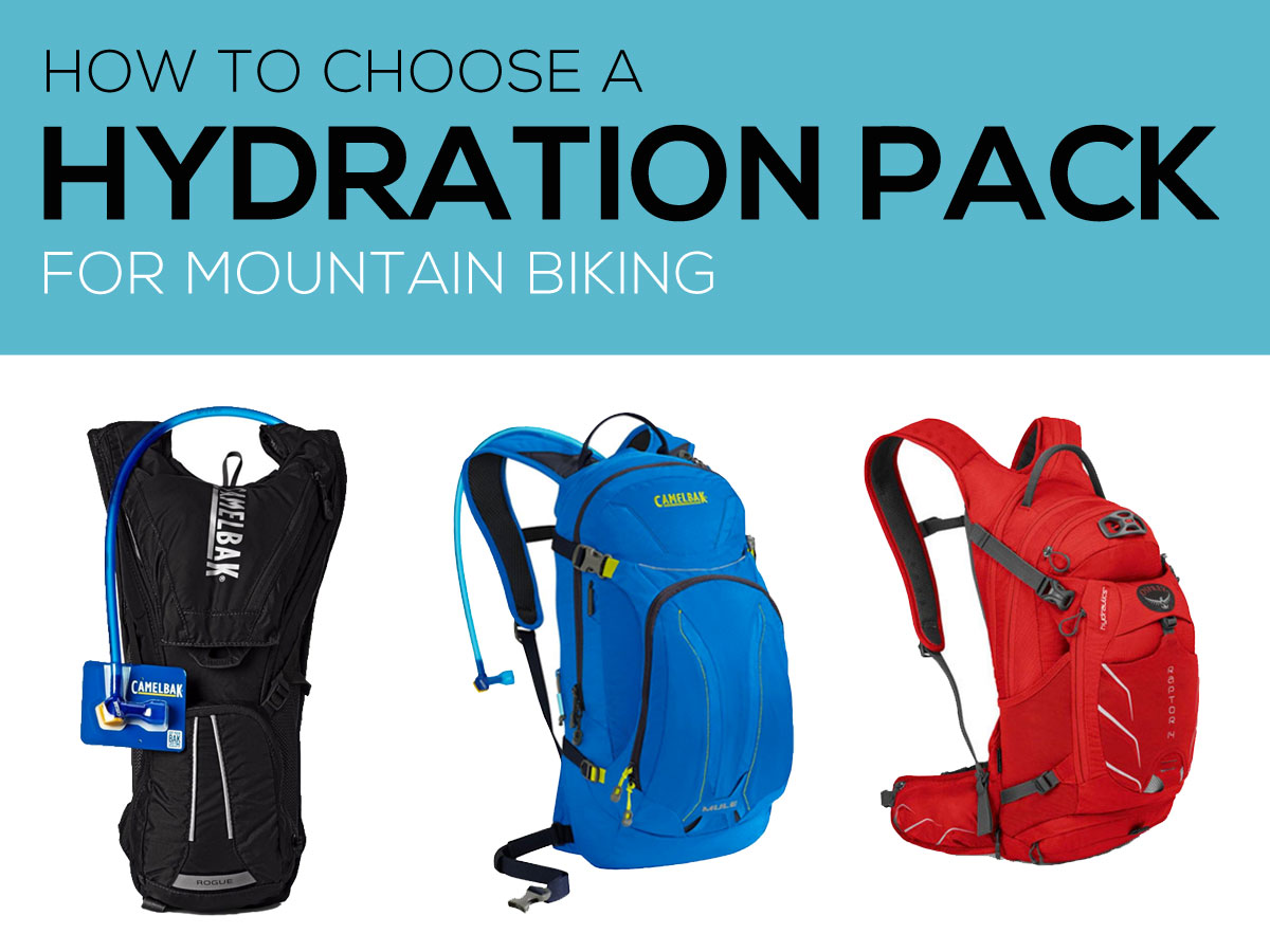 How to Choose a Hydration Pack for Mountain Biking