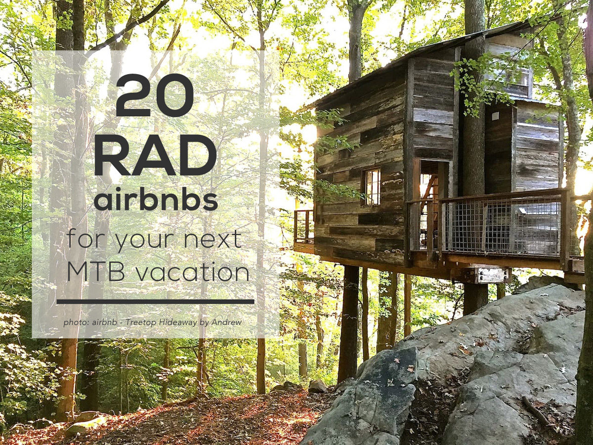 20 Rad Airbnbs for your next MTB vacation