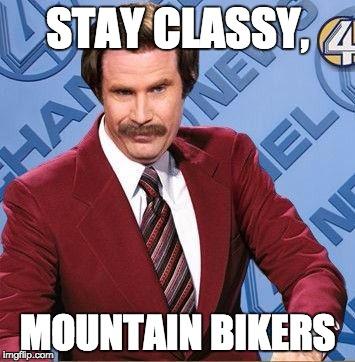 stay classy mountain bikers meme