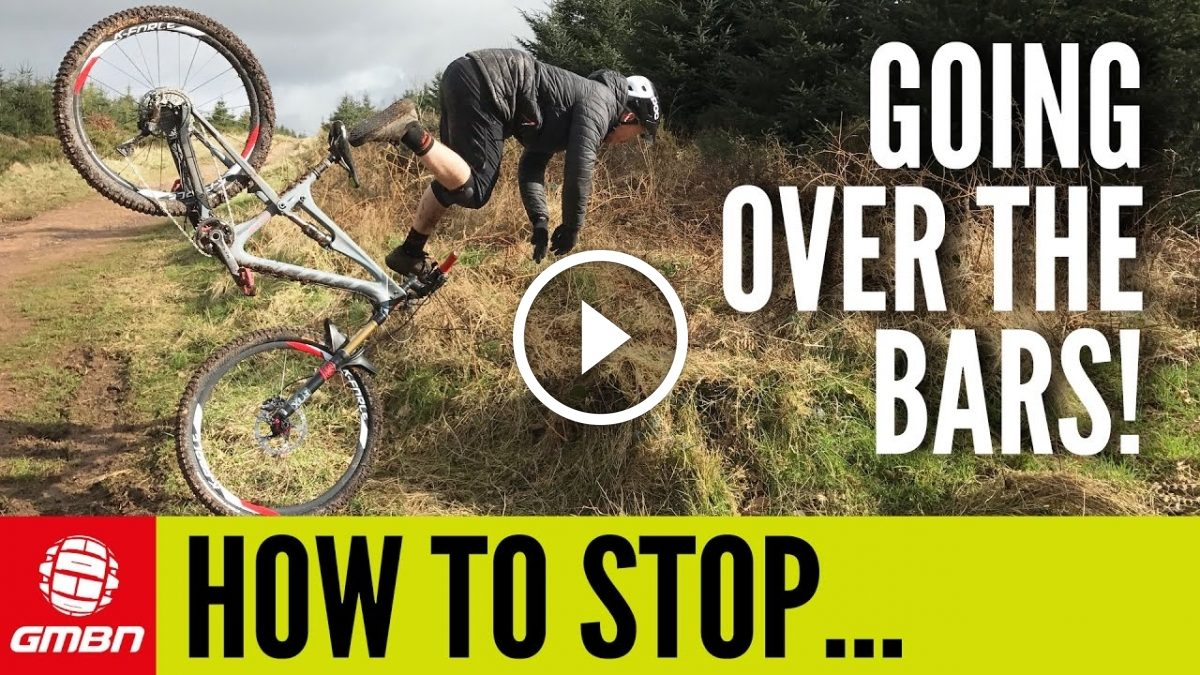 38d936c75 Watch  How To Stop Going Over the Bars on Your Mountain Bike ...