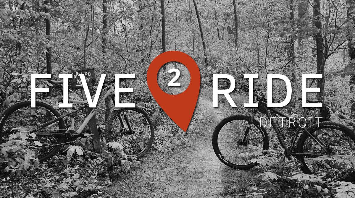 five2ride: the best bike trails near detroit - singletracks mountain