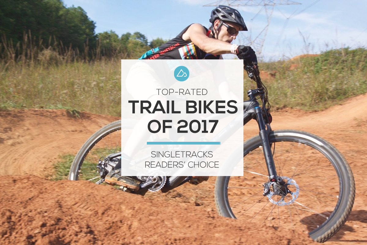 The Top-Rated Trail Bikes of 2017, According to Singletracks Readers - Singletracks Mountain Bike News