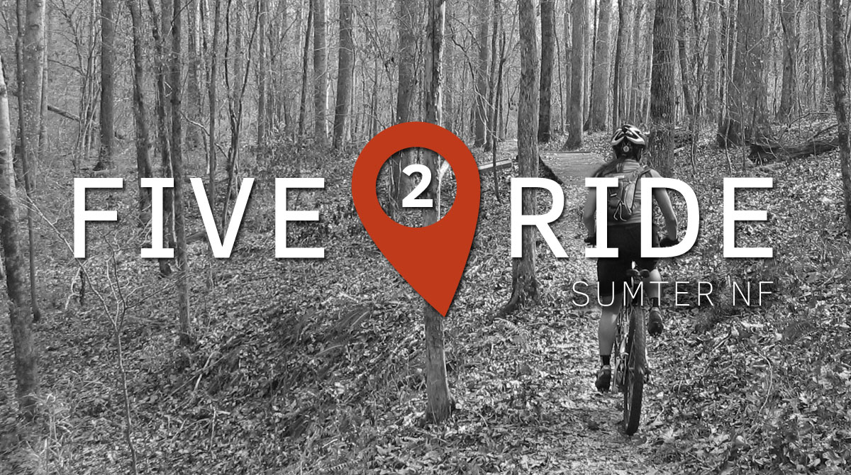 Five2Ride: Best Mountain Bike Trails in Sumter National Forest