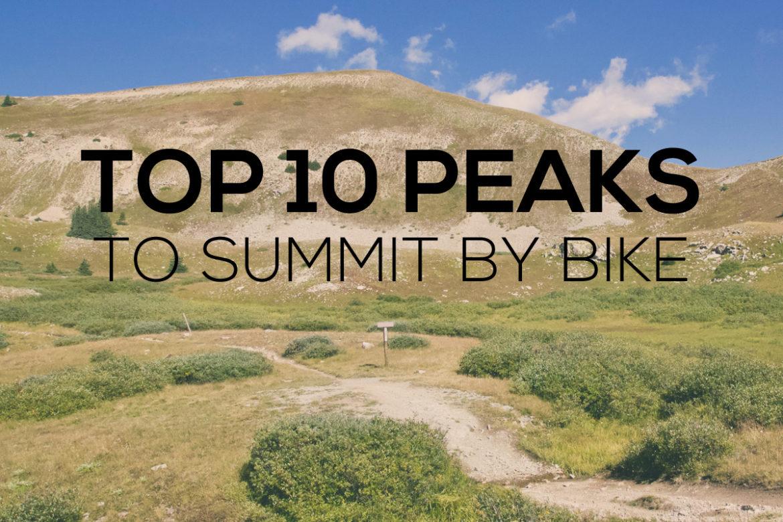 Top 10 Peaks to summit by bike