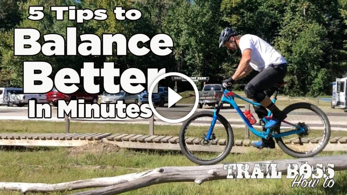 8ad79c873 Watch  Tips for Better Balance on the Mountain Bike