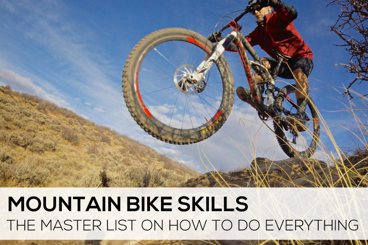 Mountain Bike Skills Master List Learn How to Do Everything