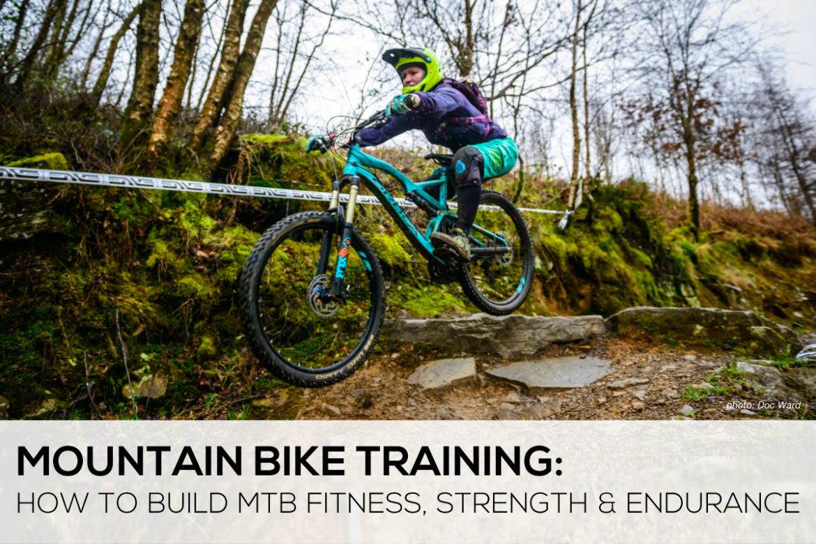 Mountain Bike Training how to build fitness strength and endurance