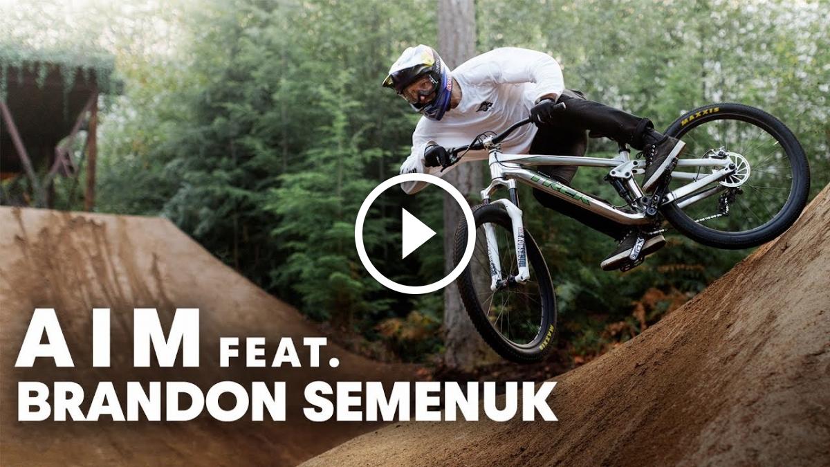 a8feceb55 Watch  AIM Featuring Brandon Semenuk - Singletracks Mountain Bike News