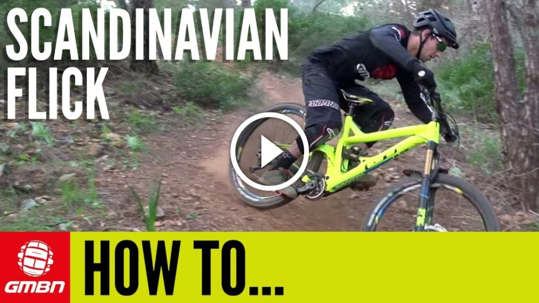 7e06f23ef Watch  How To Do A Scandinavian Flick on a Mountain Bike ...