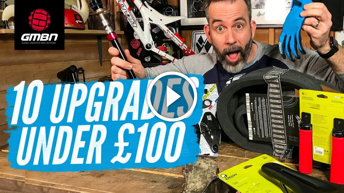 Watch: 10 Great Upgrades For Your Mountain Bike Under £100 (About $130)