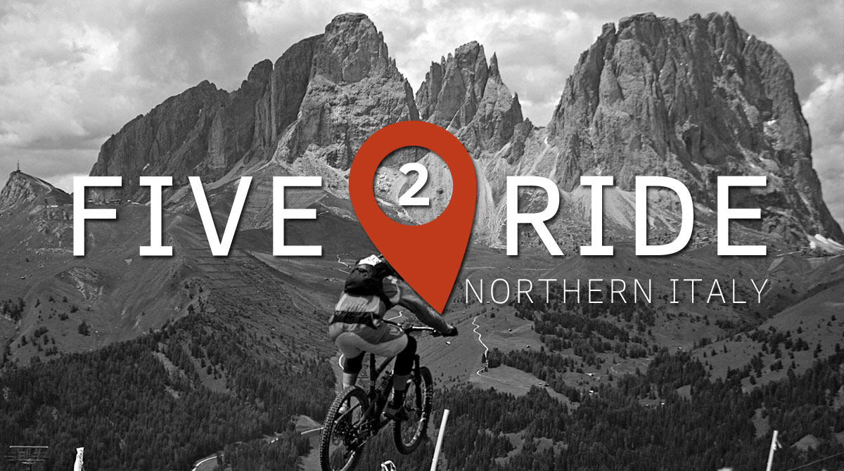Five2Ride: 5 of the Best Mountain Bike Trails in Northern Italy