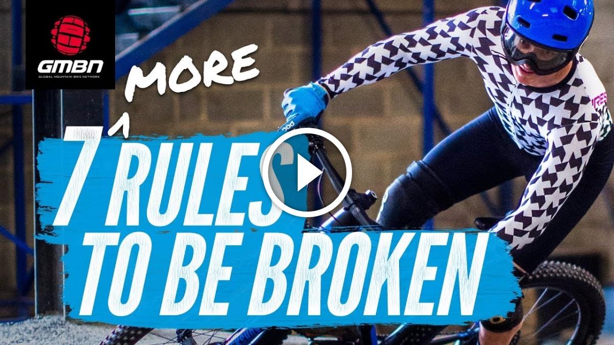 Watch: 7 More Mountain Bike Rules That Should Be Broken