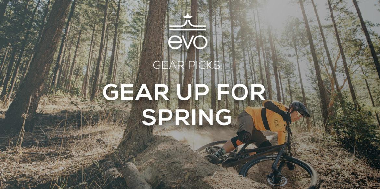 evo Mountain Bike Gear Picks for Spring