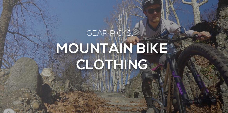 Gear Picks: Favorite Spring Mountain Bike Clothing