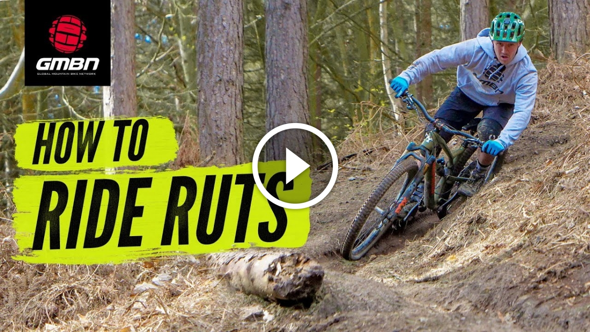Watch: How To Ride Ruts | Mountain Bike Cornering Skills
