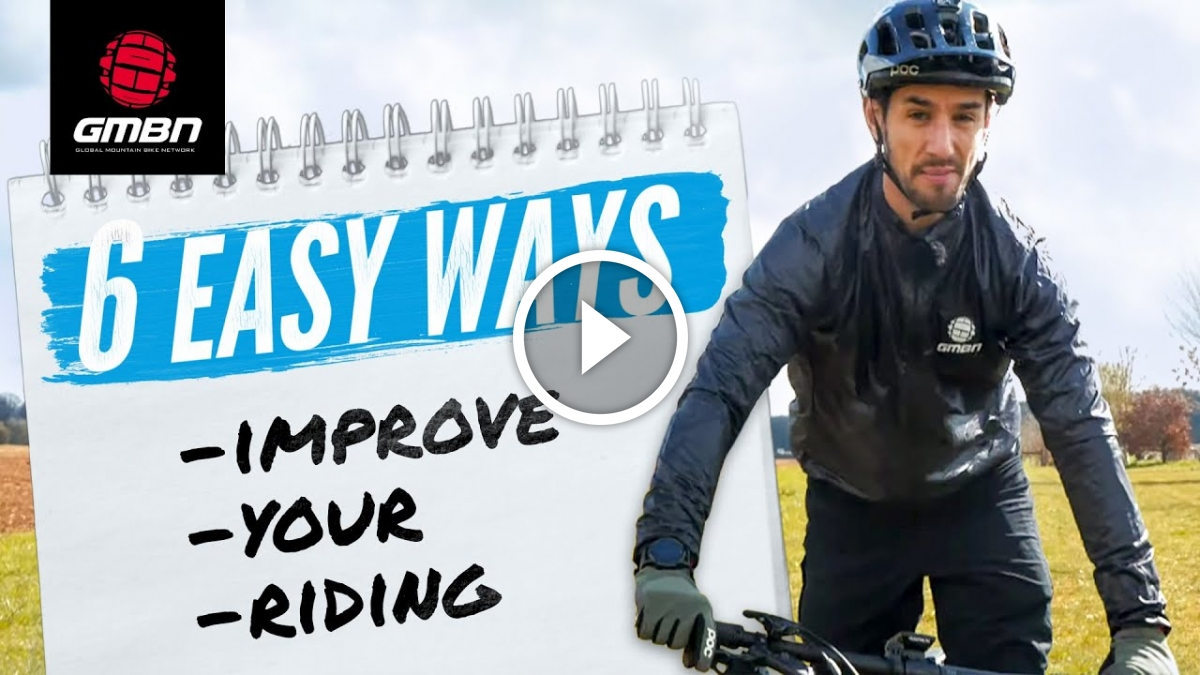 Watch: 6 Easy Ways To Improve Your Riding | How To Progress Your Mountain Biking