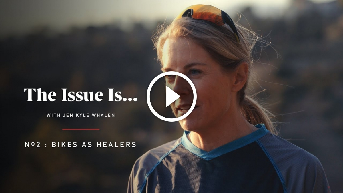 Watch: The Issue Is - Bikes as Healers - Singletracks Mountain Bike News