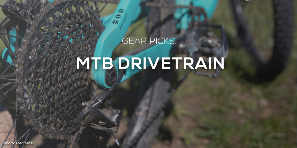 MTB Drivetrain Picks: Upgrades, Downgrades, and Supplies - Singletracks Mountain Bike News