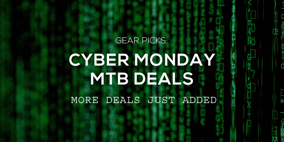 Cyber Monday Mountain Bike Deals 2019 - Singletracks Mountain Bike News