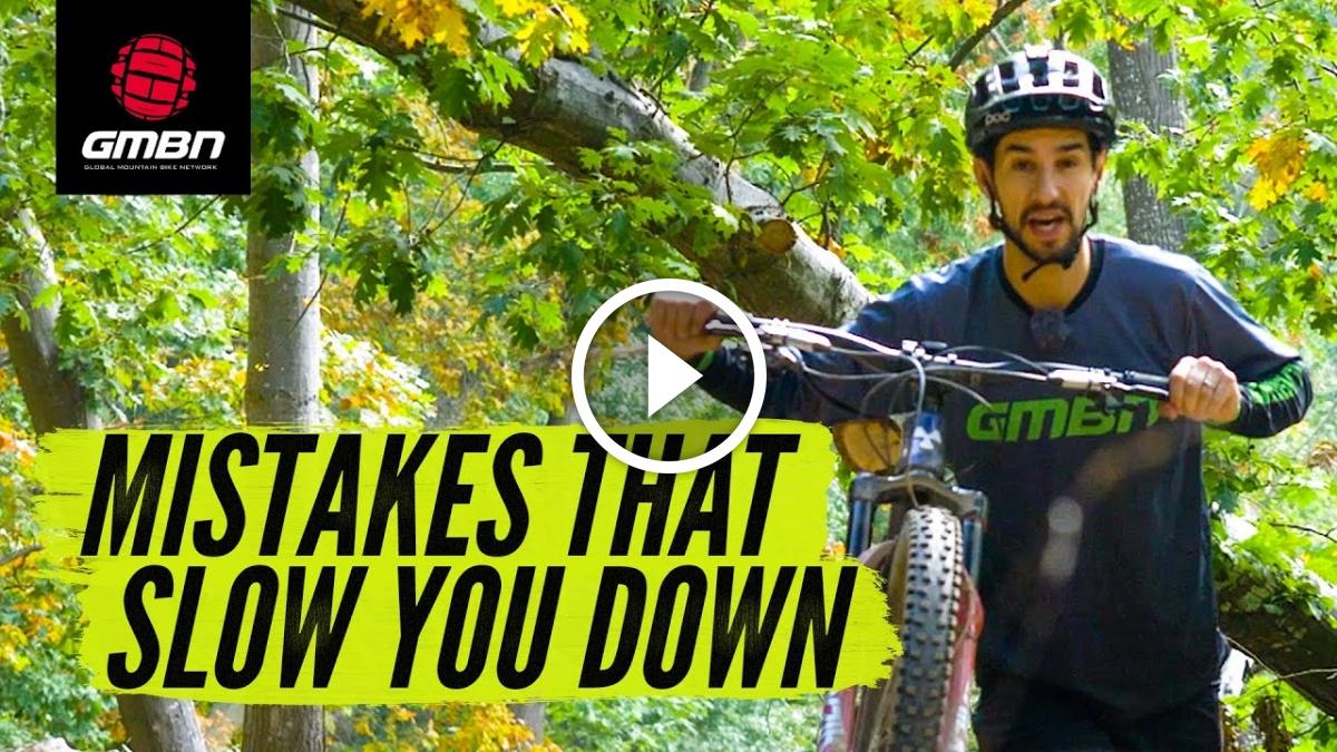 7 Mountain Bike Mistakes That Are Slowing You Down [Video] - Singletracks Mountain Bike News