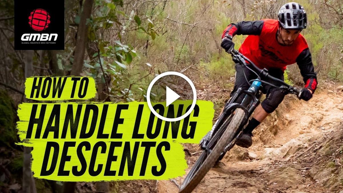 How To Ride Long Descents On Your Mountain Bike [Video] - Singletracks Mountain Bike News