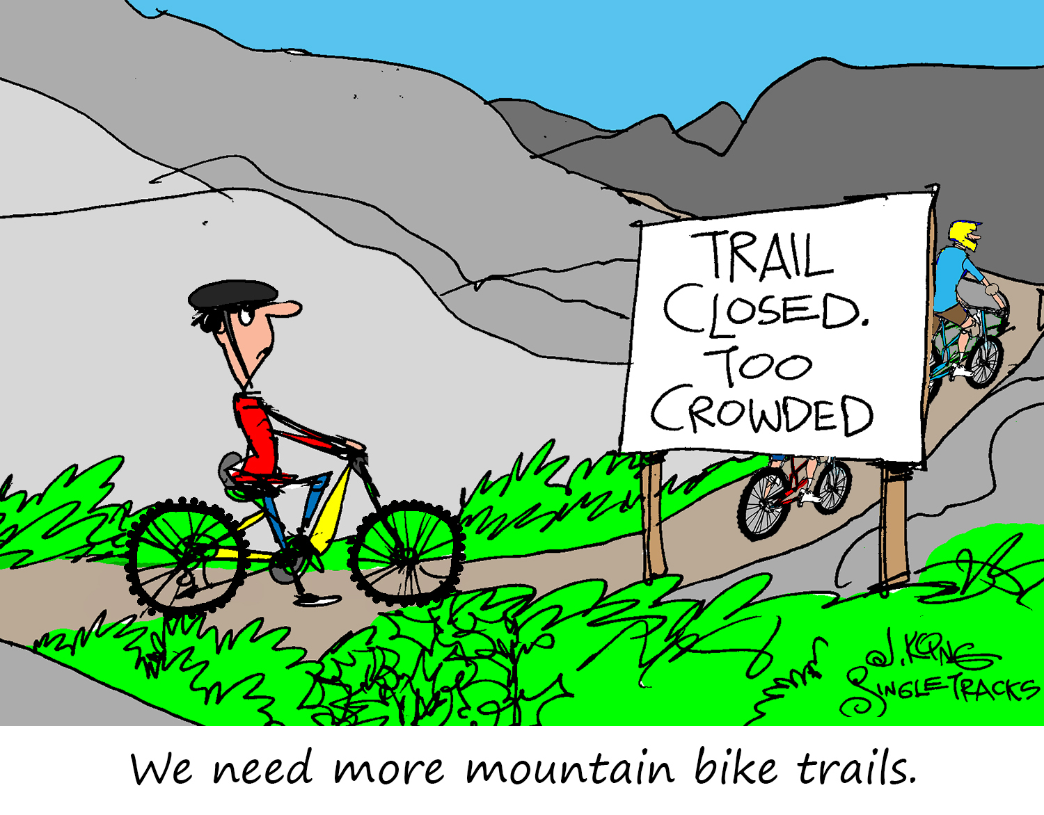 There Are Never Enough Mountain Bike Trails [Cartoon] - Singletracks Mountain Bike News